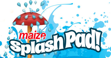 Maize Splash Pad - Opening Memorial Day Weekend